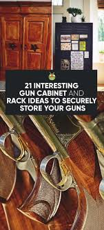best place to buy gun cabinets 21 interesting gun cabinet and rack plans to securely store