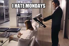 I Hate Mondays Meme - i hate mondays off topics 3dxchat community