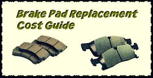 Brake Cost Estimate by How Much Is Car Brake Pad Replacement Brake Pads Service Cost