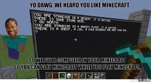 Yo Dog Meme - minecraft yo dog memes yo best of the funny meme