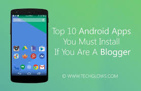 must android apps top 10 android apps you must install if you are a tech