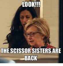 Memes About Sisters - look the scissor sisters are back meme on me me