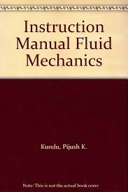 instruction manual fluid mechanics pijush k kundu 9780124287716