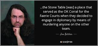A Place Jim Jim Butcher Quote The Table Was A Place That Served As