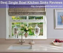 What Is The Best Kitchen Sink by Best Single Bowl Kitchen Sinks Reviews And Buying Guides