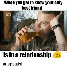 Best Friends Meme - when you get to know your only best friend meme nepal is