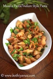 masala pasta recipe indian style pasta recipe kothiyavunu com
