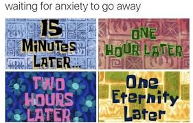 Anxiety Meme - 15 anxiety memes that are so relatable it hurts