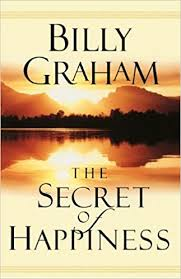 secret happiness billy graham 9781593280673 amazon
