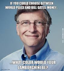 Bill Gates Meme - choose world peace and bill gates money meme