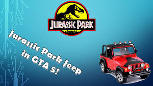 jurassic park car how to get the jurassic park car in gta 5 youtube