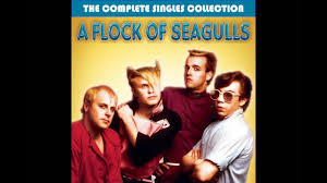 a flock of seagulls the complete singles collection youtube
