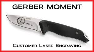 custom engraved gerber moment fixed blade knife nnalea youtube