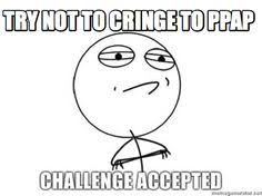 Challenge Accepted Meme Generator - meme creator try not to cringe to ppap meme generator at