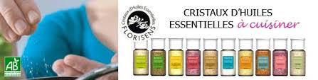 cuisine aux huiles essentielles florisens cristaux d huiles essentielles bio pour la cuisine chez