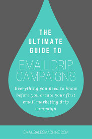 drip campaign ultimate guide emailsalesmachine com