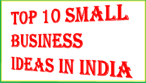 top 10 small business ideas in india