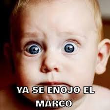 Marco Meme - ya se enojo el marco memes en quebolu