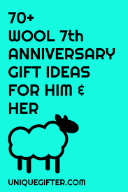 seventh anniversary gifts 70 wool 7th anniversary gifts for him and traditional