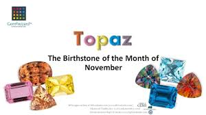 november birthstone name gemeblog video topaz the birthstone of the month of november