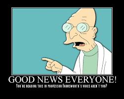Good News Meme - good news everyone i m on an internet podcast and more good news