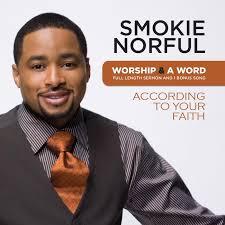 Wildfire Dorothy Mp3 by Gospel Atmosphere Smokie Norful U2013 2010 U2013 Worship And A Word