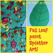 mini monets and mommies fall leaf paint splatter kids u0027 art activity