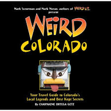 Colorado book travel images About the book weird colorado your travel guide to local jpg