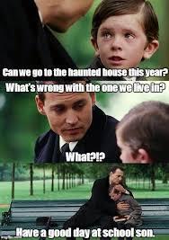Haunted House Meme - finding neverland latest memes imgflip