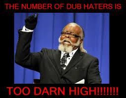 Dub Meme - dub haters3 by megatrondx on deviantart