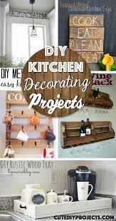easy diy projects for home decor the 35 best diy kitchen decorating projects u2013 cute diy projects
