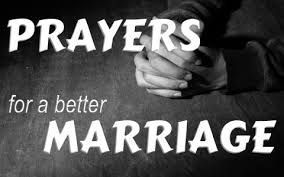 marriage prayers for couples prayers for a better marriage