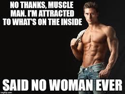 Muscle Woman Meme - sexy man memes imgflip