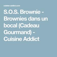 cuisine adict s o s brownie brownies dans un bocal cadeau gourmand cuisine