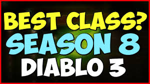 best patch what s the best class for season 8 diablo 3 patch 2 4 2