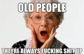 Old Meme - old people memes top 19 of funny pictures of old people