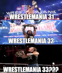 Wrestlemania Meme - image tagged in wwe wrestlemania seth rollins roman reigns dean