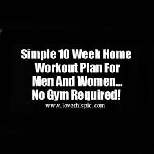 at home workout plans for women simple 10 week home workout plan for men and women no gym required