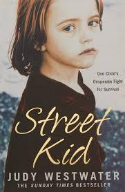 street kid one child u0027s desperate fight for survival judy