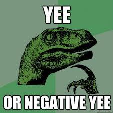 Meme Yee - yee or negative yee philosoraptor quickmeme
