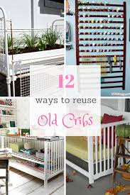 diy repurposed furniture what to do with old cribs diy