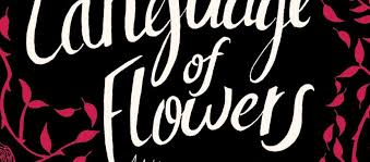 The Language Of Flowers Book Review The Language Of Flowers By Southern Voices Author