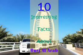 10 interesting facts about burj al arab u2013 get your visa now and