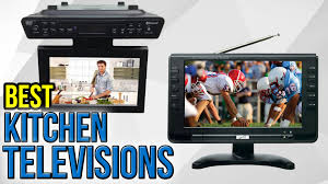 6 best kitchen televisions 2017 youtube