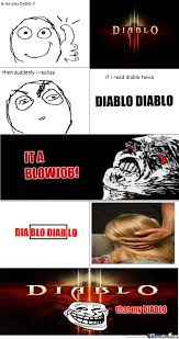 Diablo 3 Memes - thats why i love diablo 3 by mrloki meme center