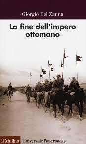 caduta impero ottomano la dell impero ottomano giorgio zanna libro il
