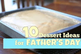 10 dessert ideas for father u0027s day faithful provisions