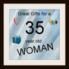 good gifts for a 35 year old woman gifts by age group