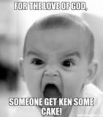 Ken Meme - for the love of god someone get ken some cake meme angry baby