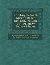 Queen S Bench Division The Law Reports Queen U0027s Bench Division Volume 24 Incorporated